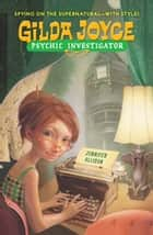 Gilda Joyce, Psychic Investigator ebook by Jennifer Allison
