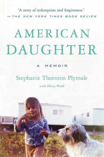 American Daughter - A Memoir ebook by Stephanie Thornton Plymale,Elissa Wald