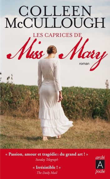 Les caprices de Miss Mary ebook by Colleen McCullough
