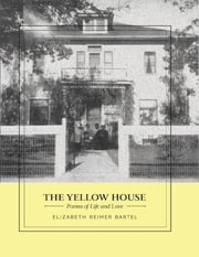 The Yellow House ebook by Elizabeth Reimer Bartel