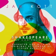 Shakespeare, Our Contemporary Audiolibro by Jan Kott, Cassandra de Cuir, Claire Bloom