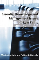 Essential Knowledge and Management Issues in Law Firms ebook by Apistola, Martin