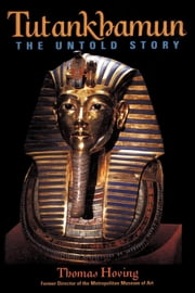Tutankhamun - The Untold Story ebook by Thomas Hoving
