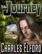 The Journey: Prehistoric Adventure ebook by Charles Elford