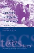 Carnivore Ecology and Conservation - A Handbook of Techniques ebook by Luigi Boitani, Roger A. Powell