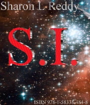 S I, the Trilogy ebook by Sharon L Reddy