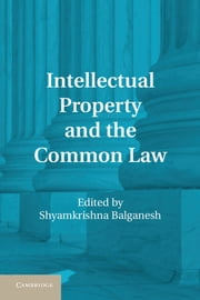 Intellectual Property and the Common Law ebook by