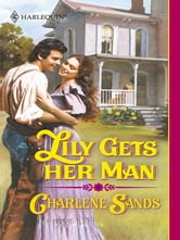 Lily Gets Her Man ebook by Charlene Sands