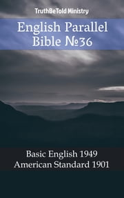 English Parallel Bible №36 - Basic English 1949 - American Standard 1901 ebook by TruthBeTold Ministry, Joern Andre Halseth, Samuel Henry Hooke