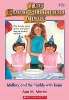 The Baby-Sitters Club #21: Mallory and the Trouble With Twins ebook by Ann M. Martin