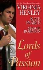 Lords of Passion ebook by Virginia Henley, Maggie Robinson, Kate Pearce