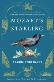 Mozart's Starling ebook by Lyanda Lynn Haupt