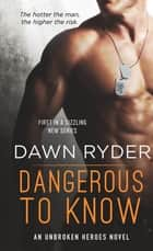 Dangerous to Know ebook by Dawn Ryder