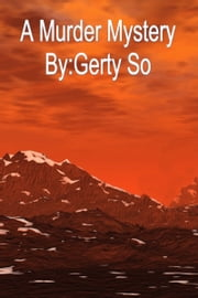 A Murder Mystery ebook by Gerty So