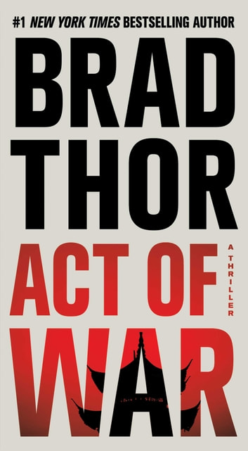 Act of War - A Thriller ebook by Brad Thor