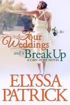 Four Weddings and a Break Up ebook by Elyssa Patrick