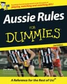 Aussie Rules For Dummies ebook by Jim Maine