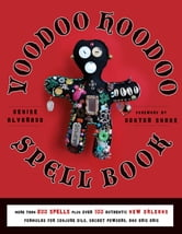 Voodoo Hoodoo Spellbook ebook by Alvarado, Denise
