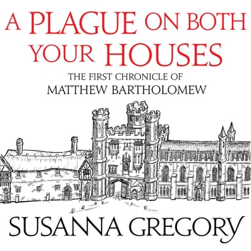 A Plague On Both Your Houses - The First Chronicle of Matthew Bartholomew audiobook by Susanna Gregory