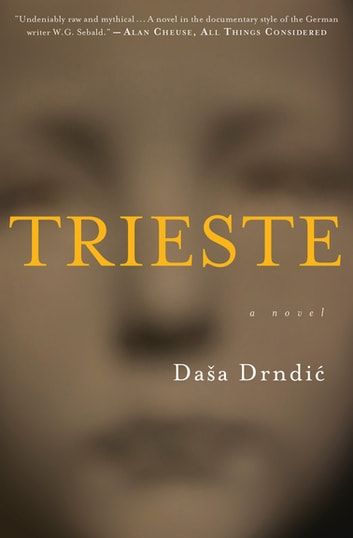 Trieste - A Novel ebook by Dasa Drndic