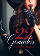 22 Gemidos ebook by Noelia Medina