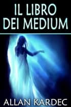 Il libro dei medium ebook by