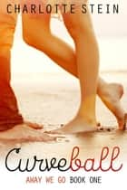 Curveball ebook by Charlotte Stein