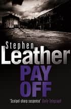 Pay Off ebook by Stephen Leather