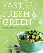 Fast, Fresh, & Green ebook by Susie Middleton,Ben Fink