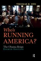 Who's Running America? ebook by Thomas R. Dye