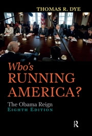 Who's Running America? - The Obama Reign ebook by Thomas R. Dye