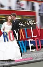 Royally Wed ebook by Teri Wilson