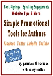 Simple Promotional Tools for Authors ebook by Pamela S Thibodeaux