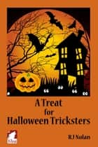 A Treat for Halloween Tricksters eBook by RJ Nolan