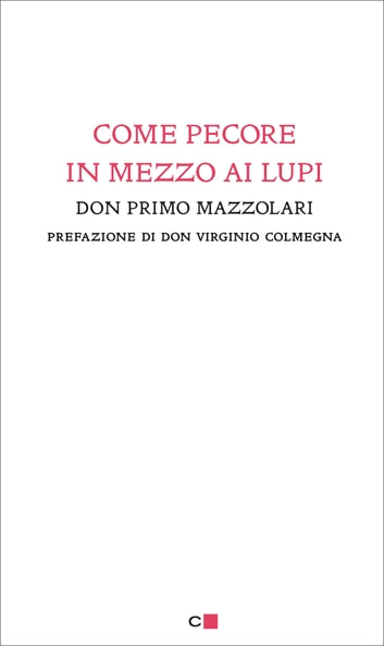 Come pecore in mezzo ai lupi ebook by don Primo Mazzolari