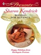 Bedded for Revenge ebook by Sharon Kendrick