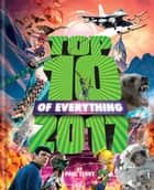 Top 10 of Everything 2017 ebook by Paul Terry