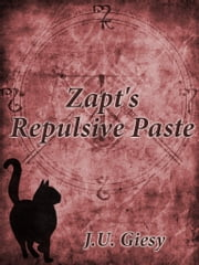 Zapt's Repulsive Paste ebook by J.U. Giesy