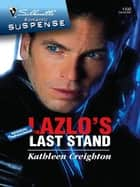 Lazlo's Last Stand ebook by Kathleen Creighton