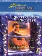 The Protector's Promise ebook by Shirlee McCoy