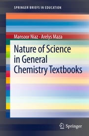 Nature of Science in General Chemistry Textbooks ebook by Mansoor Niaz,Arelys Maza