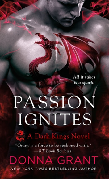 Passion Ignites - A Dragon Romance ebook by Donna Grant