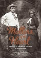Matters of the Heart - A History of Interracial Marriage in New Zealand ekitaplar by Angela Wanhalla