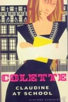 Claudine At School ebook by Colette