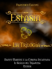 Estasia - La Trilogia eBook by Francesco Falconi