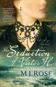 The Seduction of Victor H. - A Novel of Suspense ebook by M. J. Rose
