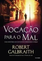 Vocação para o mal eBook by Robert Galbraith, Ryta Vinagre
