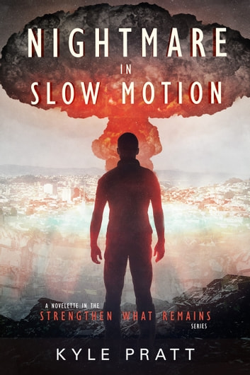 Nightmare in Slow Motion ebook by Kyle Pratt