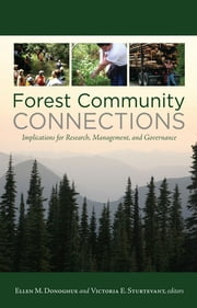 "Forest Community Connections - ""Implications for Research, Management, and Governance"" ebook by Ellen M Donoghue,Victoria E Sturtevant"