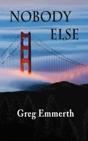 Nobody Else ebook by Greg Emmerth